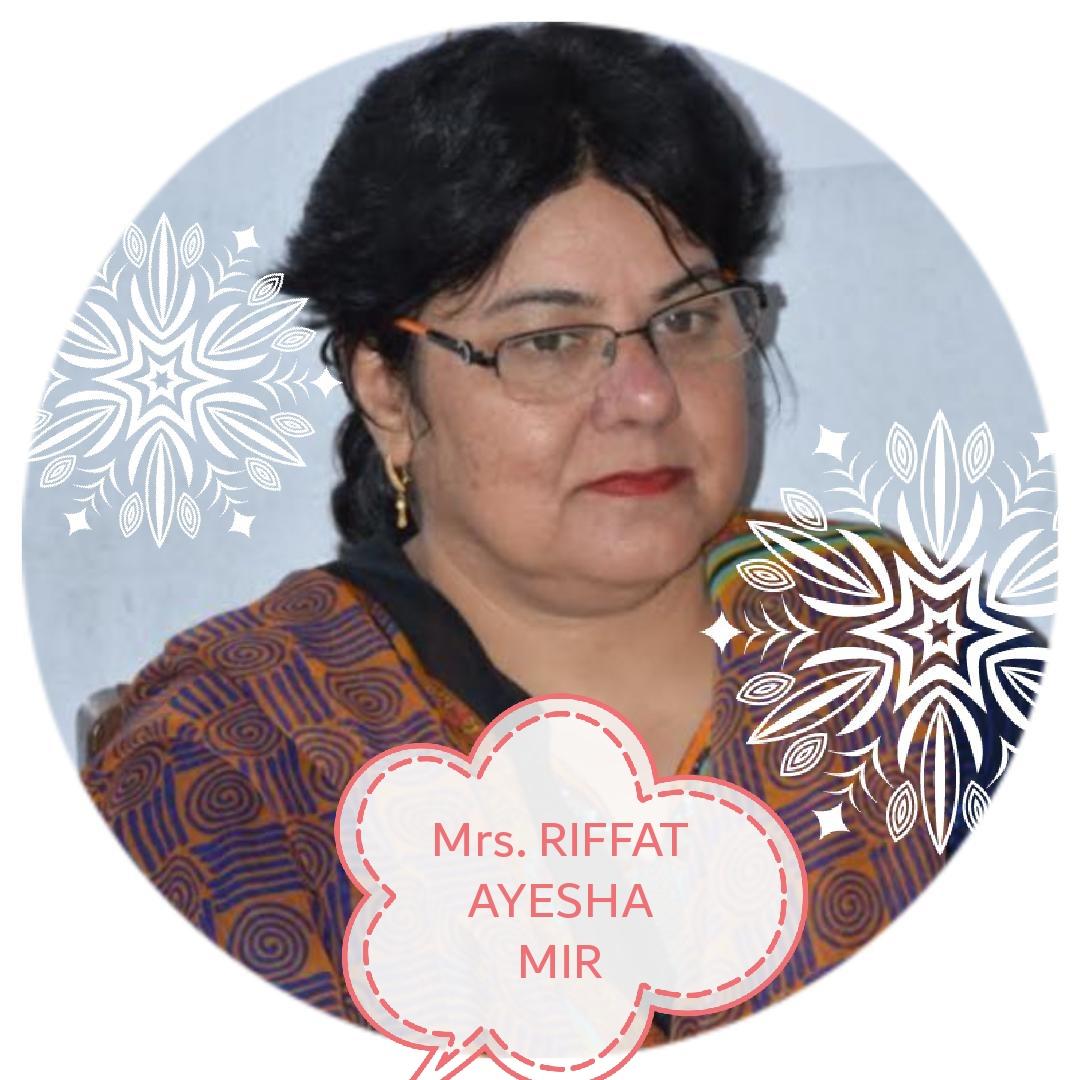 Mrs. Riffat Ayesha Mir